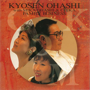 KYOSEN OHASHI with MIKA OHASHI & CHIKA FAMILY BUSINESS
